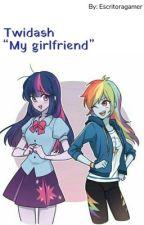 TWIDASH(My Girl friend )  by Escritoragamer123