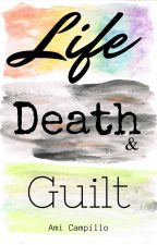 Life, Death, and Guilt by wall-of-pictures