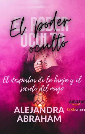 EL PODER OCULTO✔️ by AlejandraAbraham
