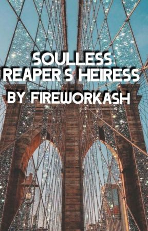 Soulless: Reaper's Heiress  by fireworkash