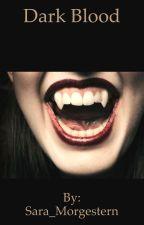 Dark Blood || Sequel di Red Bad Blood by Sara_Morgestern