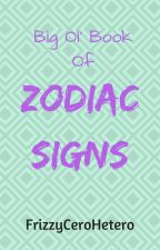 Big Ol' Book Of Zodiac Signs by FrizzyCeroHetero