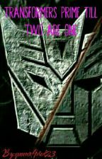transformers prime till two are one : book one: by queenofpred23