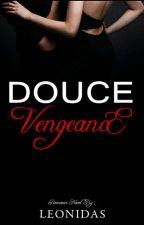 DOUCE VENGEANCE ■ Dendam Termanis by LEONIDAS_Lee