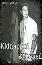 Kidnapped And Loved- Jason McCann Fanfic by JMcCann1994