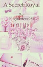 A secret royal  by buginettexx281