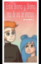 Entre Broma y Broma, más de uno se enamora [N.Fonnie] by Flopp_y