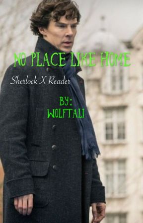 No Place Like Home (Sherlock x reader) by wolftali
