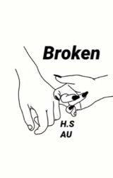 Broken // H.S AU by CourtneyPaigeWrites