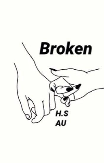 Broken // H.S AU