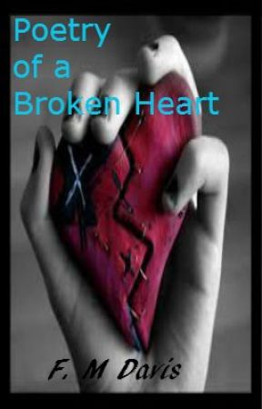 Poetry of a Broken Heart by FMDavis
