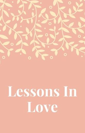 Lessons In Love by Alans_World