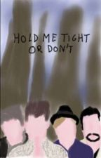 Hold Me Tight Or Don't (multiship) by Youngblood1300