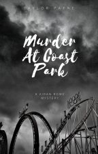 Murder At Coast Park by taylorpaynelives