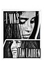 I was/am Lauren by CCamSource