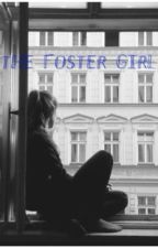 The Foster Girl(ON HOLD) by Little-Wolf22