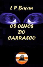 OS OLHOS DO CARRASCO by lpbacan