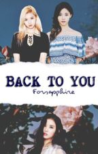 Back To You ➳ SaTzu by forsapphire