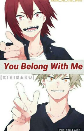 You Belong With Me [Kiribaku] by Rose_on_the_Wall