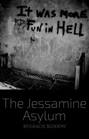 The Jessamine Asylum by Graciebeddow