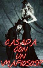 CASADA CON UN ¿¡MAFIOSO!? by paola_pozas_12_04_05