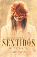 Sentidos {COMPLETO Até Dia 02/05} by Camila_LiiLass