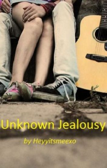 Unknown Jealousy