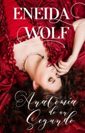 Anatomía de un segundo de Eneida Wolf