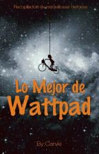 Lo Mejor De Wattpad by Carvki