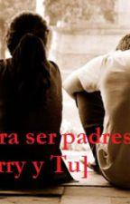 Guía para ser padres ~harry y tu~ by PriscillaRogel69