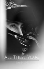 All These Years | Ryan Blaney | Book 4 by kaylin_24
