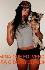 A Mina Que Foi Vendida Para O Dono Do Morro  by Annajhulia3245