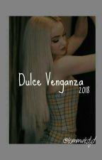 Dulce Venganza.  by yojanyKDJ