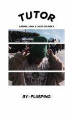 TUTOR || jack g & sahar luna. by Fijisping