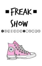 Freak Show (Carnival Series book 1) by AndrayaLinton