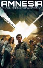 Amnesia: A Maze Runner Fanfiction by kayyfagan