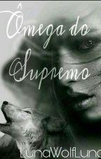 Ômega do Supremo by LunaWolfLunar