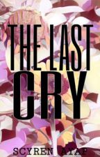 The Last Cry by RCarly