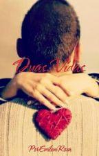 Duas Vidas by EmileneRoza