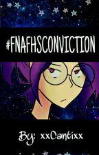 #FNAFHS CONVICTION by xxCantixx