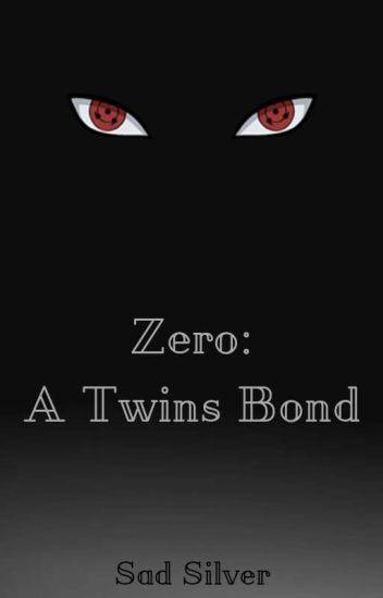Zero: A Twins Bond (A Naruto Fanfic)