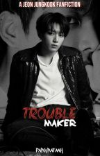 Troublemaker  by ParkRafaah