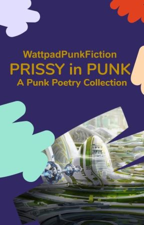 Prissy in Punk--A Punk Poetry Collection by Wattpunk