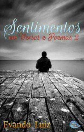 Sentimentos Em Versos e Poemas 2 by EvandoCarlosLuiz