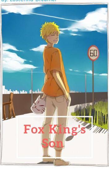 The Fox King's Son (Naruto Fanfic) - LostChild-dreamer - Wattpad