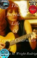 The Incredible Life Of Vegas J. Clearwater by ARod1298