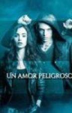 Un Amor Peligroso (Jace Wayland y Tu) by Ballerina_Storys