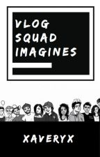 VLOG SQUAD IMAGINES ~ SEND REQUESTS by polosolo03