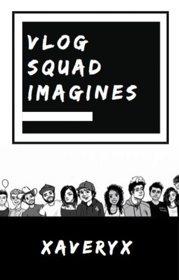 VLOG SQUAD IMAGINES ~ SEND REQUESTS