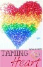 Taming Heart {Completed} by Sarah24SM